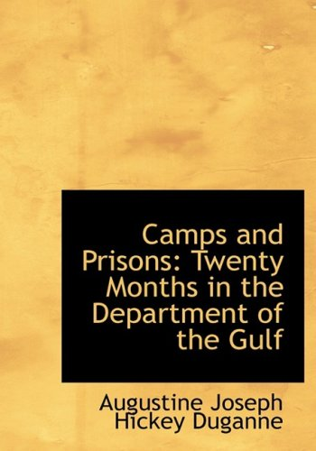 Camps and Prisons: Twenty Months in the Department of the Gulf: Twenty Months in the Department of the Gulf (Large Print Edition)