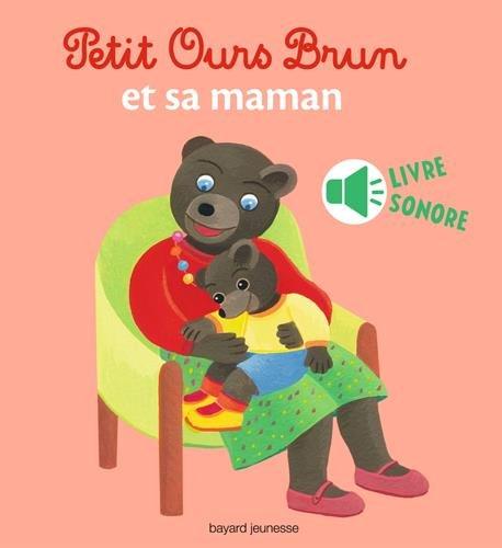 Petit Ours Brun et sa maman - livre sonore par Danièle Bour