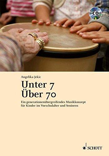 Ein generationenübergreifendes Musikkonzept für Kinder im Vorschulalter und Senioren. Ausgabe mit CD. ()