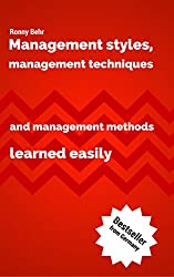 Management styles, management techniques and management methods learned easily (English Edition)