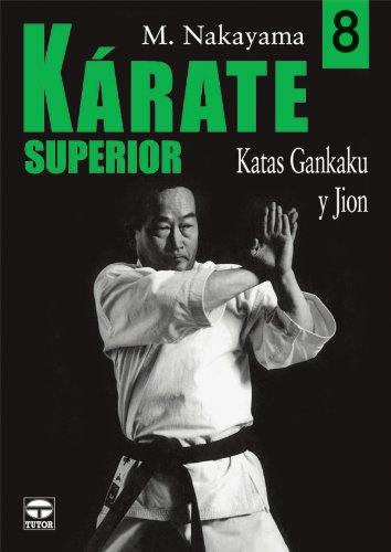 KARATE SUPERIOR. VOLUMEN 8. KATAS GANKAKU Y JION. (Artes Marciales) por Masatoshi Nakayama