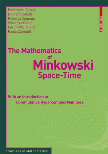 The Mathematics of Minkowski Space-Time: With an Introduction to Commutative Hypercomplex Numbers (Frontiers in Mathematics)