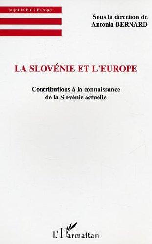 La Slovénie et l'Europe : Contributions à la connaissance de la Slovénie actuelle