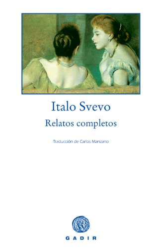 Todos los relatos/ All stories por Italo Svevo