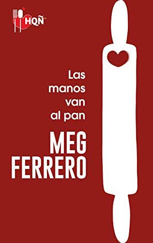 Las manos van al pan (HQÑ) de [Ferrero, Meg]