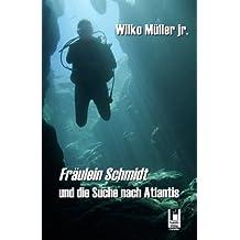 Fräulein Schmidt und die Suche nach Atlantis