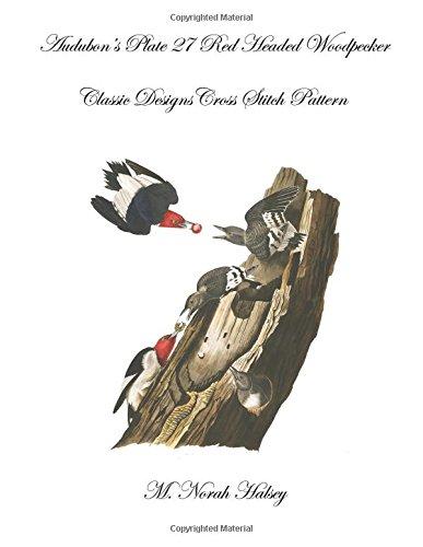 Audubon's Plate 27 Red Headed Woodpecker: Classic Designs Cross Stitch Pattern -