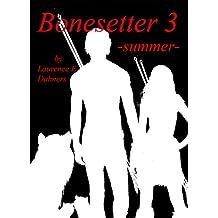 Bonesetter 3 -summer- (Bonesetter series) (English Edition)