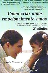 Como criar niÐos emocionalmente sanos. 2¬ ed. [ Livre importé d´Espagne ]