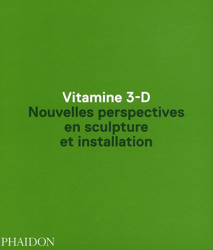 Vitamine 3D par Anne Ellegood