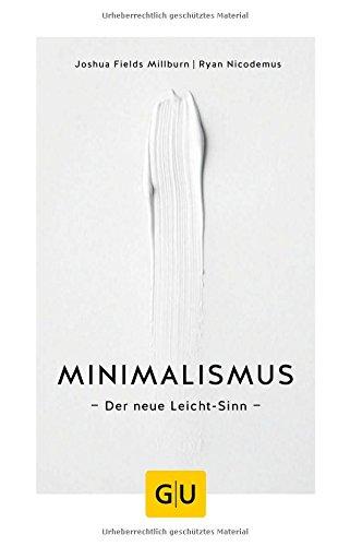 Minimalismus: Der neue Leicht-Sinn (GU Mind & Soul Einzeltitel)