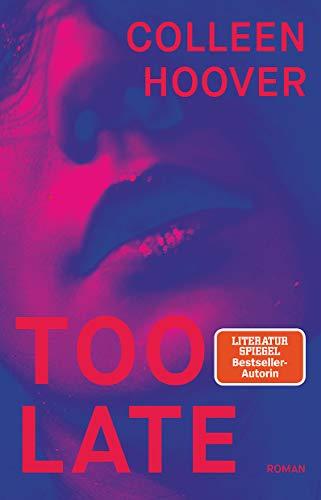 Buchseite und Rezensionen zu 'Too Late: Roman (bold)' von Colleen Hoover