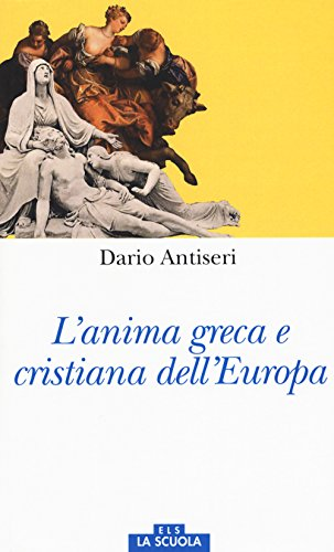 L'anima greca e cristiana dell'Europa