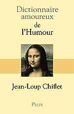 Dictionnaire amoureux de l'Humour de Jean Loup CHIFLET