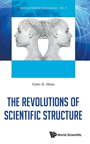 The Revolutions of Scientific Structure (Series On Machine Consciousness)