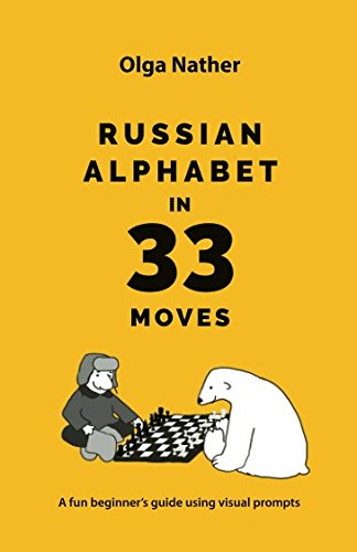 RUSSIAN ALPHABET IN 33 MOVES: A fun beginner's guide with visual prompts por Olga Nather