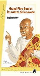 Grand-Père Boni : Et les contes de la Savane