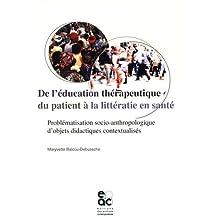 De l'éducation thérapeutique du patient à la littératie en santé. Problématisation socio-anthropologique d'objets didactiques contextualisés