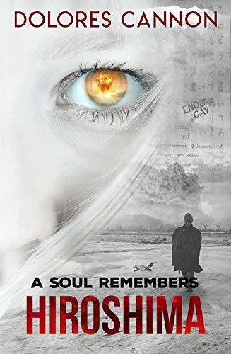 A Soul Remembers Hiroshima (English Edition)