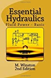 By M. Winston Essential Hydraulics: Fluid Power - Basic: 2 (2nd Edition) [Paperback]