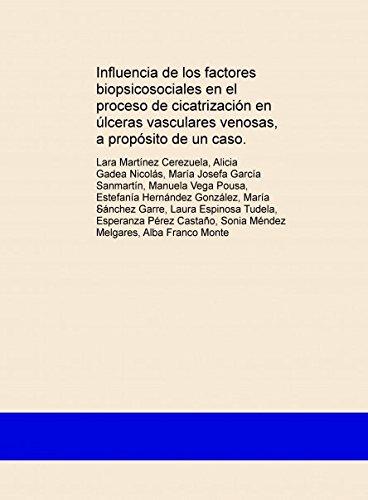 Influencia de los factores biopsicosociales en el proceso de cicatrización en úlceras vasculares venosas, a propósito de un caso.