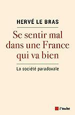 Se Sentir Mal Dans une France Qui Va Bien - La Societe Parad de Le Bras Herve