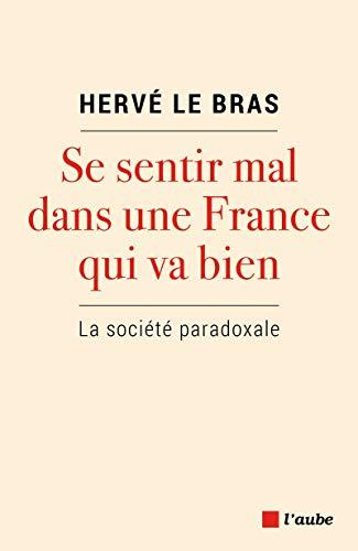 Se Sentir Mal Dans une France Qui Va Bien - la Societe Parad