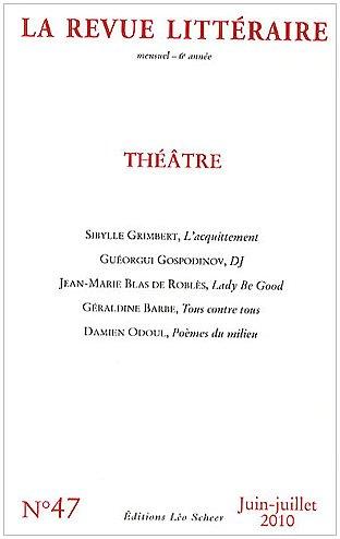 La Revue littéraire, N° 47, Juin-juillet : Théâtre
