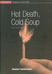 Hot Death, Cold Soup: Twelve Short Stories (Garnet World Fiction S.)