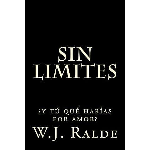Sin limites: ¿y tú qué harías por amor? (Spanish Edition)