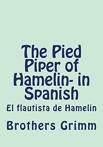 The Pied Piper of Hamelin- in Spanish: El flautista de Hamelin por Brothers Grimm