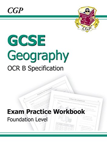 GCSE Geography OCR B Exam Practice Workbook Foundation (A*-G Course)