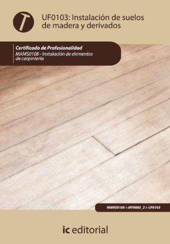 Instalación de suelos de madera y derivados. mams0108 - instalación de elementos de carpintería por Alfonso Roncal Los Arcos