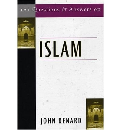 { 101 QUESTIONS AND ANSWERS ON ISLAM (101 QUESTIONS & ANSWERS) - GREENLIGHT } By Renard, John ( Author ) [ Sep - 2005 ] [ Paperback - 101 Islam