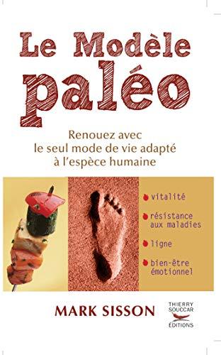 le modele paleo renouez avec le seul mode de vie adapte a lespece humaine guides pratiques