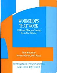 Workshops That Work: 100 Ideas to Make Your Training Events More Effective (McGraw-Hill Training Series)