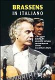 Brassens in italiano. 110 canzoni tradotte da Giuseppe Setaro con testi francesi a fronte e accordi per chitarra. Ediz. bilingue