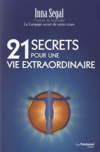 21 Secrets pour une vie extraordinaire par Inna Segal
