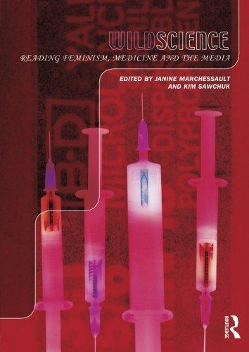 Wild Science: Reading Feminism, Medicine and the Media (Writing Corporealities)