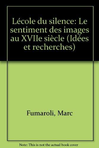 L'école du silence : le sentiment des images au XVIIe siècle par Marc Fumaroli