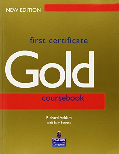 First Certificate: Coursebook (Gold) by Richard Acklam (2000-03-07)