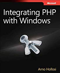 (Integrating PHP with Windows) By Hollosi, Arno (Author) Paperback on (10 , 2011)