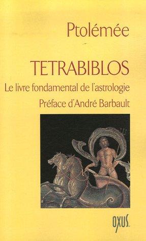 Tétrabiblos : Le livre fondamental de l'astrologie par Ptolémée