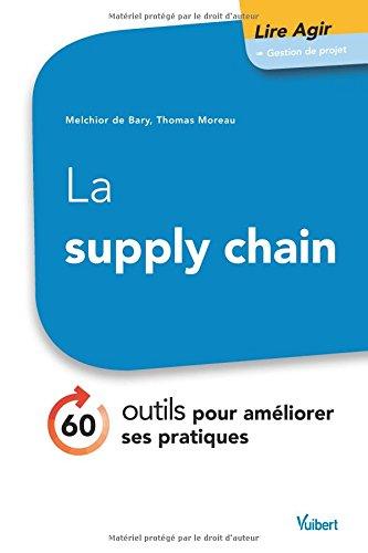 La supply chain - 60 outils pour améliorer ses pratiques