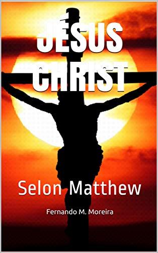 Couverture du livre JÉSUS CHRIST: Selon Matthew