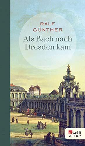 Buchseite und Rezensionen zu 'Als Bach nach Dresden kam' von Ralf Günther