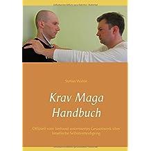 Krav Maga Handbuch: Offiziell vom Verband autorisiertes Gesamtwerk über israelische Selbstverteidigung