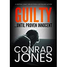 Guilty... Until Proven Innocent: a gripping crime thriller (DI Braddick Book 3)