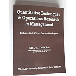 Quantitative Techniques and Operations Research in Management, BBA, GGSIP University, Semester 2, Paper Code 106 (First Edition, 2017)