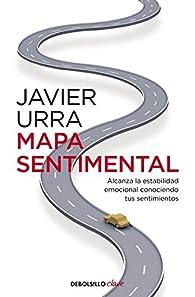 Mapa sentimental: Alcanza la estabilidad emocional conociendo tus sentimientos par Javier Urra